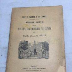 Libros antiguos: HISTORIA CONTEMPORANEA ESPAÑA RUIZ PADRÓN Y SU TIEMPO POR VILLALBA HERVAS 1898 MADRID ESTUDIO. Lote 108236767