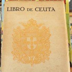 Libros antiguos: LIBRO DE CEUTA, ED. C.H.C. CENTRO DE HOJOS DE CEUTA, AÑO 1928. TIENE 255 PÁGS. MIDE 21,5 X 16 CMS. Lote 109447039