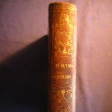 Libros antiguos: FERNANDO GARRIDO: - HISTORIA DEL REINADO DEL ÚLTIMO BORBÓN DE ESPAÑA - (TOMO I) (MADRID, 1868). Lote 109551275