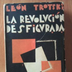 Libros antiguos: 1929 (1ª EDICIÓN CASTELLANO) LA REVOLUCIÓN DESFIGURADA - LEÓN TROTSKI. Lote 110126155