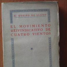 Libros antiguos: 1ª EDICIÓN EL MOVIMIENTO REIVINDICATIVO DE CUATRO VIENTOS - GENERAL QUEIPO DE LLANO. Lote 110126559