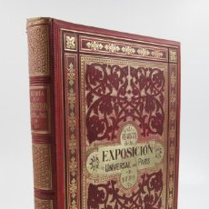 Libros antiguos: REVISTA DE LA EXPOSICIÓN UNIVERSAL DE PARÍS, 1889, F.G.DUMAS Y L. FOURCAUD, BARCELONA. 23,5X31,5CM. Lote 110313763