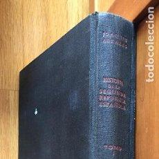 Libros antiguos: HISTORIA DE LA SEGUNDA REPUBLICA ESPAÑOLA, JOAQUIN ARRARAS TOMO 1, LEER. Lote 110499015
