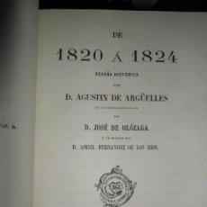 Libros antiguos: DE 1820 A 1824, RESEÑA HISTÓRICA, AGUSTÍN DE ARGÜELLES, MADRID, 1864. Lote 110822755