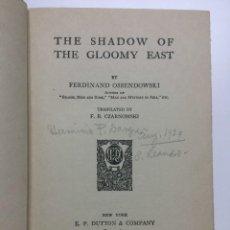 Libros antiguos: FERDINAND OSSENDOWSKI. THE SHADOW OF THE GLOOMY EAST. 1925. Lote 110871351