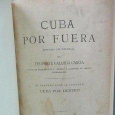 Libros antiguos: CUBA POR FUERA (APUNTES DEL NATURAL). - GALLEGO GARCÍA, TESIFONTE. 1890.. Lote 111087659