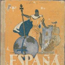 Libros antiguos: ESPAÑA ES ASI - EDITORIAL ESCUELA ESPAÑOLA - AGUSTIN SERRANO DE HARO - EDICION 18 - 1946. Lote 112215447