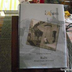 Livros antigos: L`ABANS, HISTORIA DE RUBÌ .RECULL GRAFIC 1872-1965 PERFECTO ESTADO,MÀS DE 1500 FOTOS. Lote 112216887