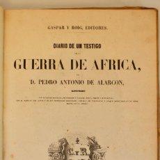 Libros antiguos: DIARIO DE UN TESTIGO DE LA GUERRA DE AFRICA- D.PEDRO.A DE ALARCON-ILUSTRADO-MADRID 1859.. Lote 112619967