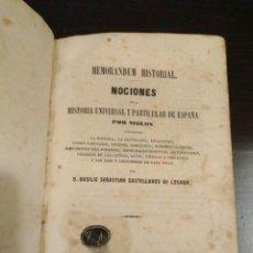 Libros antiguos: MEMORÁNDUM HISTORIAL NOCIONES DE HISTORIA UNIVERSAL Y PARTICULAR DE ESPAÑA POR SIGLOS. MADRID. 1858. Lote 112760919