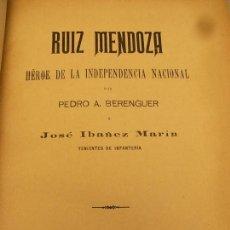 Libros antiguos: RUIZ MENDOZA,HEROE DE LA INDEPENDENCIA NACIONAL.1891,P.BERENGUER Y JOSE IBAÑEZ,DEDIC.AUTOR 900028. Lote 113098319