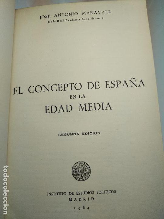 Libros antiguos: EL CONCEPTO DE ESPAÑA EN LA EDAD MEDIA - JOSE A MARAVALL - INST. DE ESTUDIOS POLÍTICOS - 1964 - - Foto 5 - 113337151