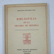 Libri antichi: BIBLIOFILIA EN LA HISTORIA DE MENORCA, JOSE IGNACIO MONTOBBIO JOVER, 1976, CIUDADELA. 16,5X22CM. Lote 113564659