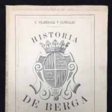 Libros antiguos: JACINTO VILARDAGA. HISTORIA DE BERGA. 1890. Lote 113580887