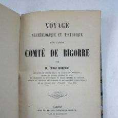 Libros antiguos: VOYAGE DANS L'ANCIEN COMTÉ DE BIGORRE, 1856, M. CÉNAC-MONCAUT, TARBES, PARIS. 12,5X19,5CM. Lote 113649403