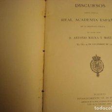 Libros antiguos: ANTONIO MAURA. DISCURSOS LEÍDOS ANTE LA REAL ACADEMIA ESPAÑOLA. MADRID, 1903.. Lote 114304023