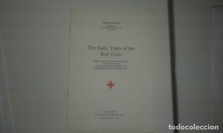 THE EARLY YEARS OF THE RED CROSS. INTERNATIONAL REVIEW OF THE RED CROSS. GENEVA 1963 (Libros antiguos (hasta 1936), raros y curiosos - Historia Moderna)