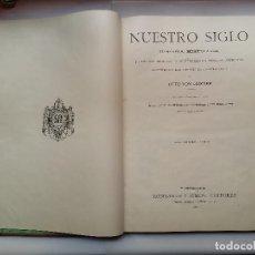 Libros antiguos: NUESTRO SIGLO - OTTO VON LEIXNER - 1883. Lote 114772747