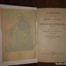 Libros antiguos: GUERRA CIVIL DE 1833 A 1840 EN ARAGÓN Y VALENCIA. CAMPAÑAS GENERAL ORAA. TOMO I. 1884. Lote 145155161