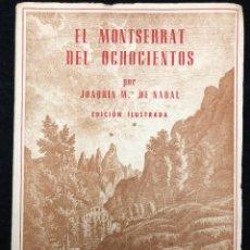 Libros antiguos: JOAQUIM Mª DE NADAL. EL MONTSERRAT DEL OCHOCIENTOS. 1944. Lote 115114135
