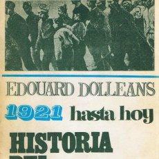 Libros antiguos: HISTORIA DEL MOVIMIENTO OBRERO. 1921 HASTA HOY.. Lote 3511157