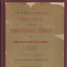 Libros antiguos: ¿ HUBO DERECHO A LA CONQUISTA DE AMÉRICA ?, COMPAÑÍA DE JESÚS ,1888 . Lote 115247091