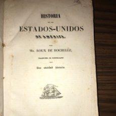 Libros antiguos: HISTORIA DE LOS ESTADOS UNIDOS DE AMERICA - ROUX DE ROCHELLE - 1841. Lote 115254782