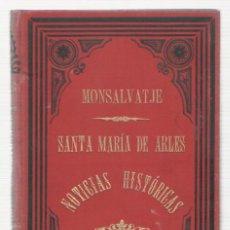Libros antiguos: NUMULITE 0042 MONTSALVATJE SANTA MARÍA DE ARLES NOTICIAS HISTÓRICAS 1896 MONTSALVATGE. Lote 115274251