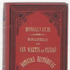 Libros antiguos: NUMULITE 0088 MONTSALVATJE MONASTERIO DE SAN MARTÍN DE CANIGÓ NOTICIAS HISTÓRICAS 1899 FIRMA AUTOR. Lote 115274459