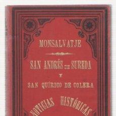 Libros antiguos: NUMULITE 0108 MONTSALVATJE SAN ANDRÉS DE SUREDA Y SAN QUÍRICO DE COLERA NOTICIAS HISTÓRICAS 1896 . Lote 115274575