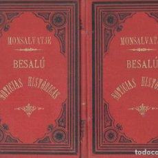 Libros antiguos: NUMULITE 0137 MONSALVATJE Y FOSSAS BESALÚ NOTICIAS HISTÓRICAS TOMO I I II OLOT 1890 JUAN BONET FIRMA. Lote 115274815