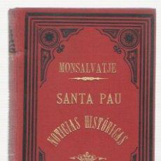 Libros antiguos: NUMULITE 0140 FRANCESC MONTSALVATGE SANTA PAU NOTICIAS HISTÓRICAS 1891 NOTICIAS HISTÓRICAS OLOT. Lote 115275515