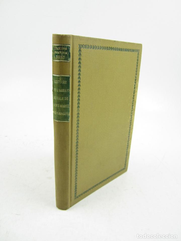 HISTOIRE DE L'ABBAYE ROYALE DE SAINT MARTIN DU CANIGOU, C. FRANÇOIS FONT, 1903, PERPIGNAN. 15X22CM (Libros antiguos (hasta 1936), raros y curiosos - Historia Moderna)