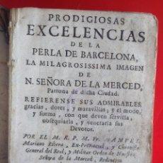 Libros antiguos: AÑO 1738 * VIRGEN DE LA MERCED PATRONA BARCELONA * IMAGEN E HISTORIA * PRODIGIOSAS EXCELENCIAS .... Lote 116731543