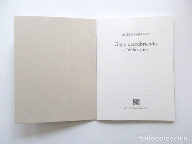 Libros antiguos: GOYA DESCUBRIENDO A VELÁZQUEZ, HOMENAJE A JULIÁN GÁLLEGO, LOTE DOS LIBROS + INVITACIÓN - Foto 4 - 117025119