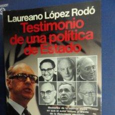 Libros antiguos: TESTIMONIO DE UNA POLÍTICA DE ESTADO - LAUREANO LÓPEZ RODÓ. Lote 117722615