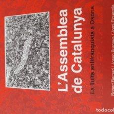 Libros antiguos: ASSEMBLEA DE CATALUNYA, L'. LA LLUITA ANTIFRANQUISTA A OSONA. Lote 118077339