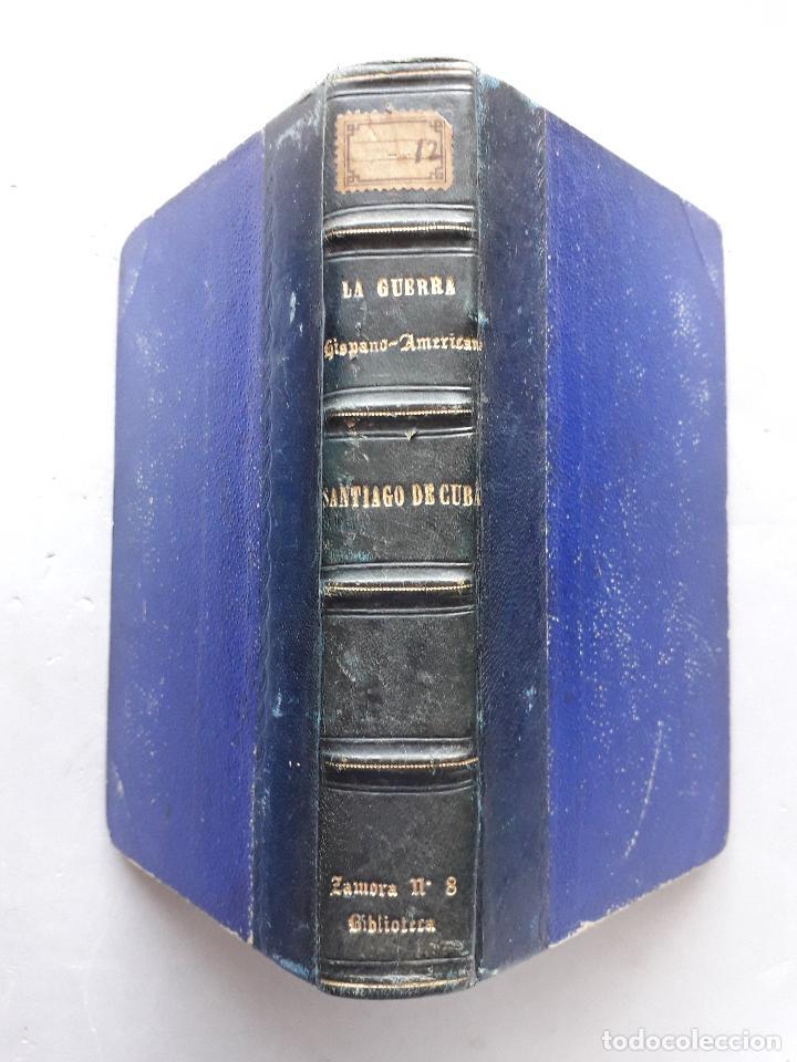 LA GUERRA HISPANO-AMERICANA. SANTIAGO DE CUBA. POR SEVERO GÓMEZ NÚÑEZ. AÑO 1901. (Libros antiguos (hasta 1936), raros y curiosos - Historia Moderna)