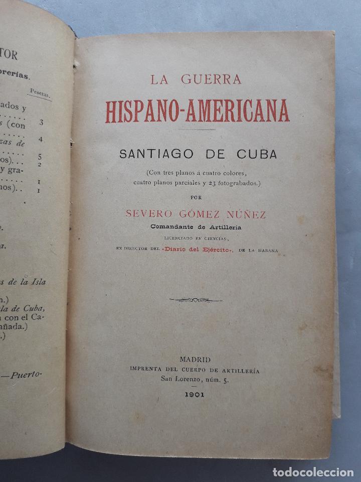 Libros antiguos: La Guerra Hispano-Americana. Santiago de Cuba. Por Severo Gómez Núñez. Año 1901. - Foto 2 - 118470823