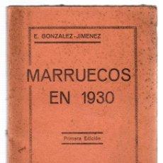 Libros antiguos: MARRUECOS EN 1930. E. GONZALEZ-JIMENEZ. AÑO 1931. Lote 118539963