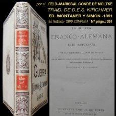 Libros antiguos: PCBROS - HISTORIA DE LA GUERRA FRANCO- ALEMANA DE 1879/71 - MOLTKE - ED. MONTANER Y SIMÓN 1891. Lote 119393503