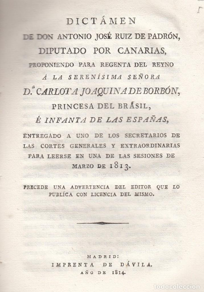 ANTONIO J. RUIZ DE PADRON (DIPUTADO POR CANARIAS). DICTAMEN PROPONIENDO REGENTA. MADRID, 1814. RARO (Libros antiguos (hasta 1936), raros y curiosos - Historia Moderna)