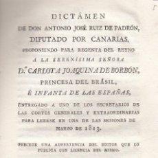 Libros antiguos: ANTONIO J. RUIZ DE PADRON (DIPUTADO POR CANARIAS). DICTAMEN PROPONIENDO REGENTA. MADRID, 1814. RARO. Lote 119439095