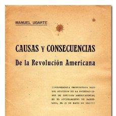 Alte Bücher - MANUEL UGARTE.– Causas y consecuencias de la Revolución Americana. Conferencia. 1910 - 119840526