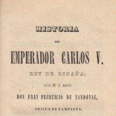 Libros antiguos: FR. PRUDENCIO DE SANDOVAL. HISTORIA DEL EMPERADOR CARLOS V. VOLUMEN VII. MADRID, 1847. MAS TOMOS. Lote 120788219