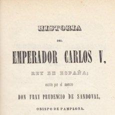 Libros antiguos: FR. PRUDENCIO DE SANDOVAL. HISTORIA DEL EMPERADOR CARLOS V. TOMO II. MADRID, 1847. MAS TOMOS. Lote 135551306