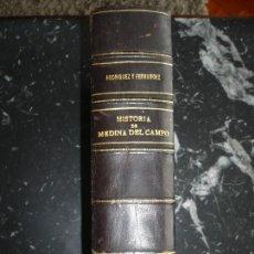Libros antiguos: HISTORIA DE MEDINA DEL CAMPO ILDEFONSO RODRIGUEZ Y FERNANDEZ 1903-04 MADRID -DEDICADO POR EL AUTOR . Lote 121436939