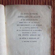 Libros antiguos: 1820-JUNTA SUPERIOR DE ARAGÓN.RESTITUCIÓN DE LA CONSTITUCIÓN DE CADIZ REY FERNANDO VII.ZARAGOZA.ORIG. Lote 121459799