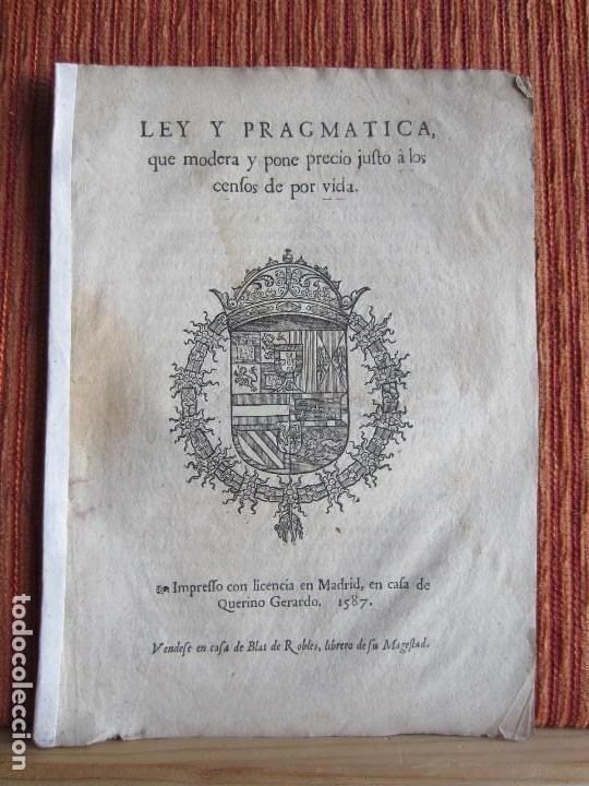 1587-LEY Y PRAGMÁTICA QUE MODERA Y PONE PRECIO JUSTO A LOS CENSOS DE POR VIDA.MADRID.ORIGINAL (Libros antiguos (hasta 1936), raros y curiosos - Historia Moderna)