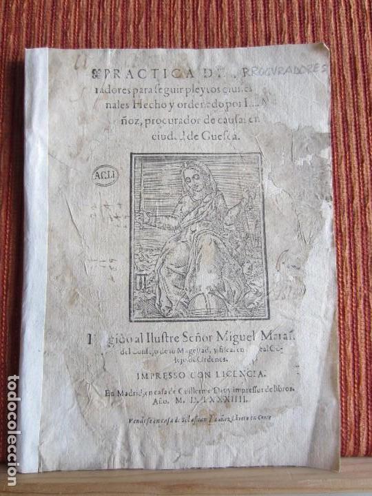 1584-PRÁCTICA DE PROCURADORES.JUAN MUÑOZ.PROCURADOR CAUSAS EN GUEFCA.HUESCA.ARAGÓN.ORIGINAL Y ÚNICO (Libros antiguos (hasta 1936), raros y curiosos - Historia Moderna)